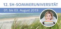 12. SH-Sommeruniversität für Lehrkräfte vom 01. bis 03. August 2019