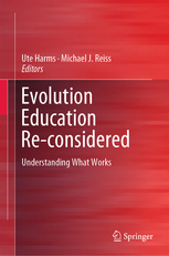 Evolution Education Reconsidered: Understanding What Works