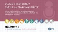 Studieren ohne Mathe? Podcast zur Studie MaLeMINT-E