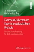 Forschendes Lernen im Experimentalpraktikum Biologie
