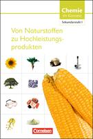 Von Naturstoffen zu Hochleistungsprodukten